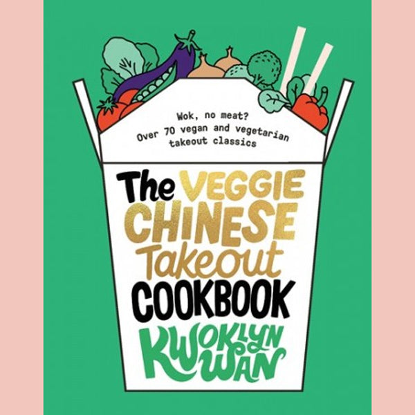 The Veggie Chinese Takeout Cookbook (Kwoklyn Wan)