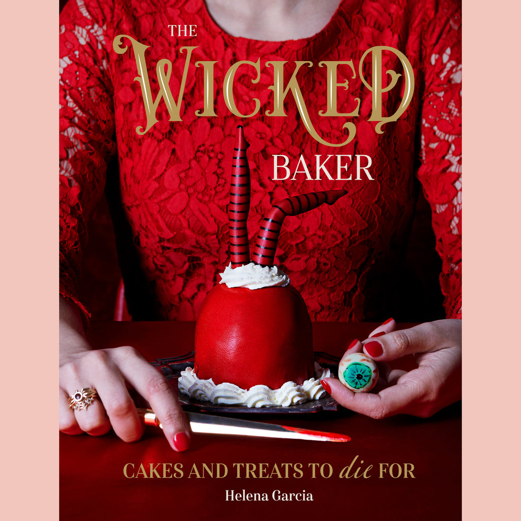 The Wicked Baker: Cakes and treats to die for (Helena Garcia)