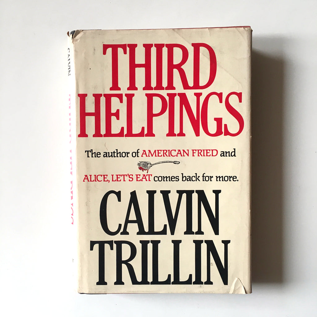 Third Helpings ( Calvin Trillin) Previously Owned