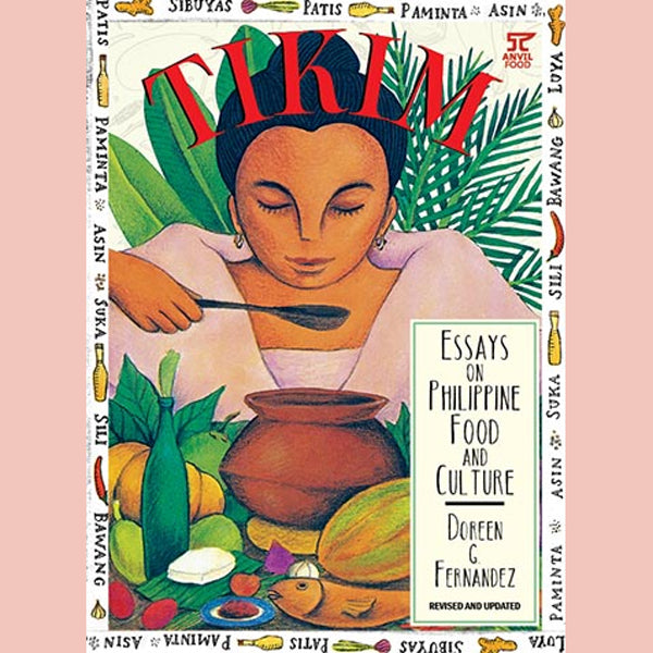 Tikim: Essays on Philippine Food and Culture (Doreen G. Fernandez)