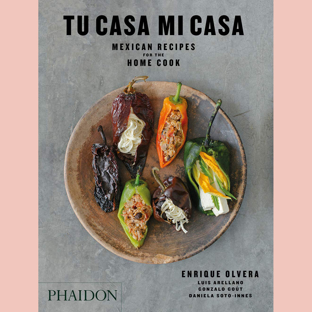SALE: Tu Casa Mi Casa: Mexican Recipes For the Home Cook [Enrique Olvera, Peter Meehan (Contributions by), Daniela Soto-Innes (Contributions by), Gonzalo Goût (Contributor), Luis Arellano (Contributor)]