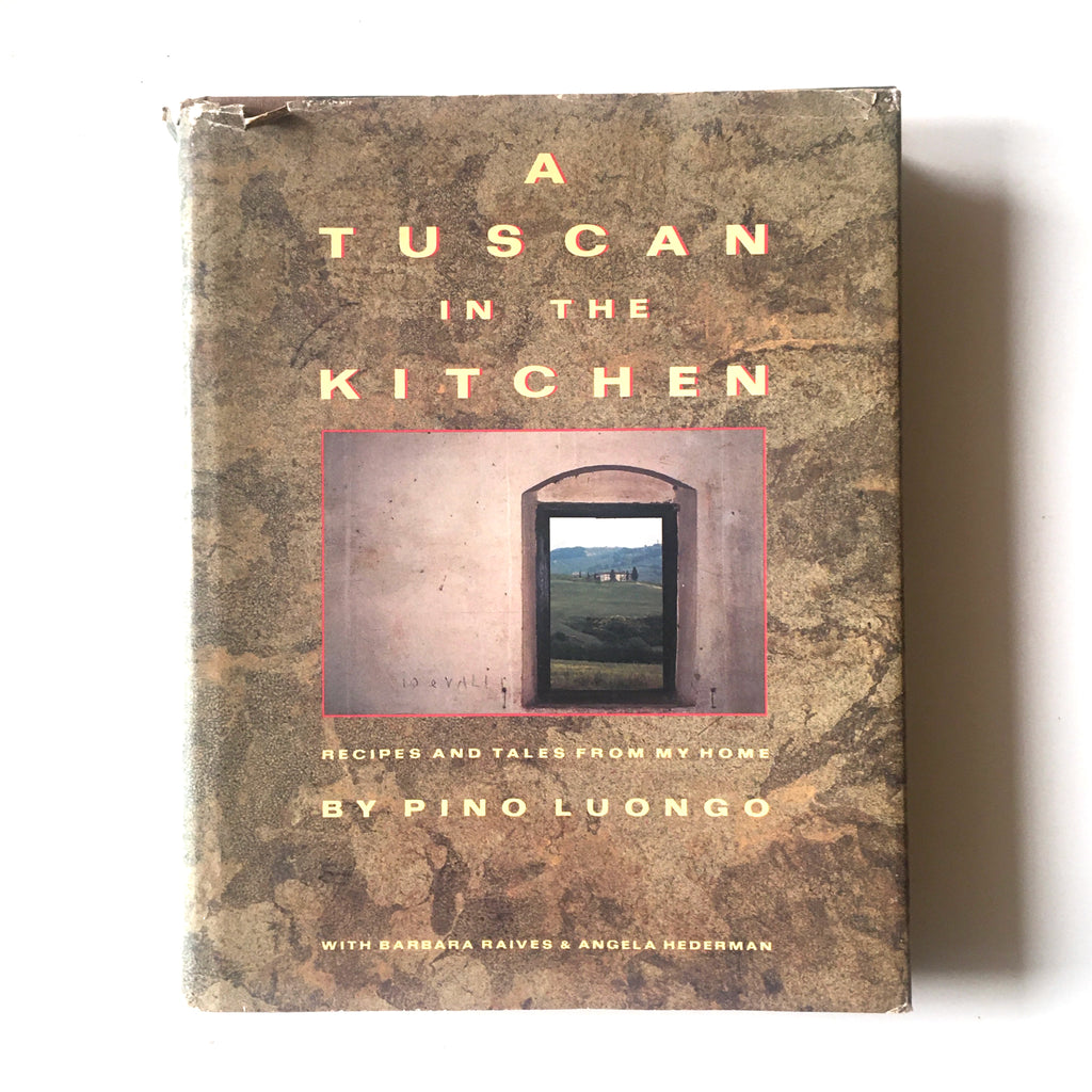 A Tuscan in the Kitchen: Recipes and Tales from My Home (Pino Luongo) Previously Owned