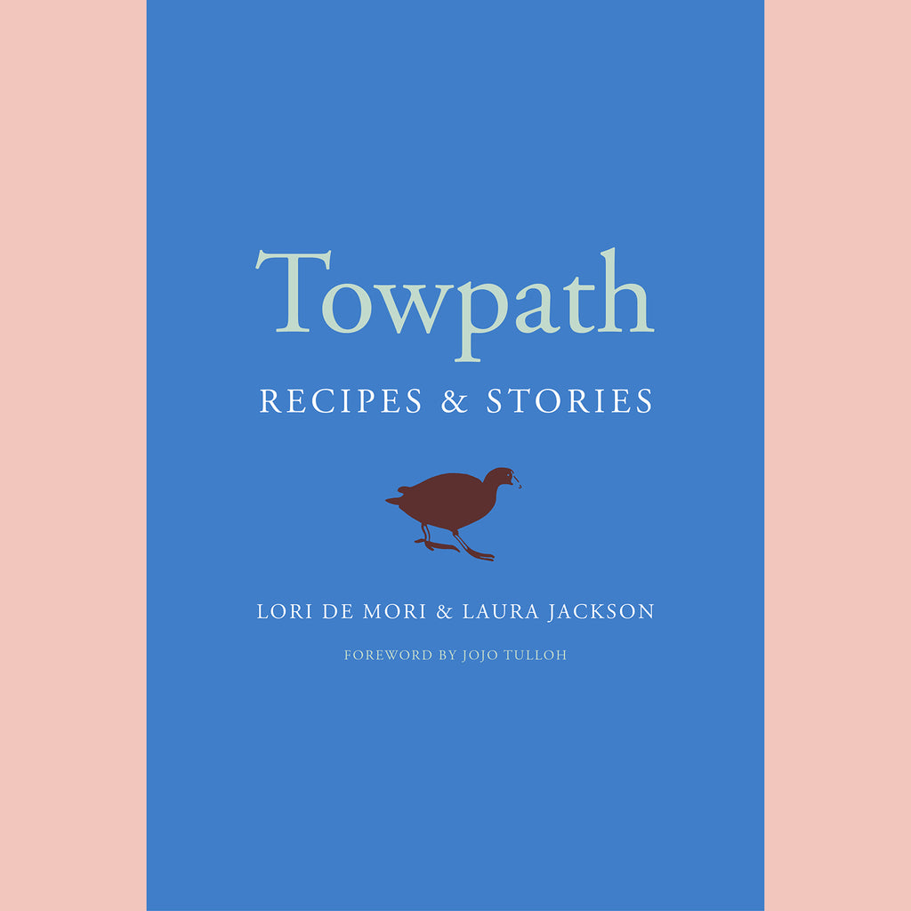 Towpath: Recipes and Stories (Lori De Mori, Laura Jackson)