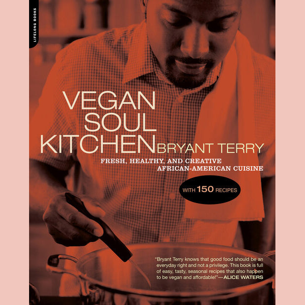 Vegan Soul Kitchen: Fresh, Healthy, and Creative African-American Cuisine (Bryant Terry)