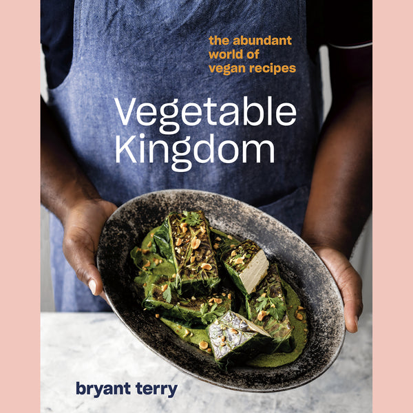 Vegetable Kingdom: The Abundant World of Vegan Recipes (Bryant Terry)