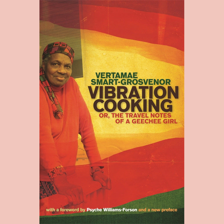 Vibration Cooking: or, The Travel Notes of a Geechee Girl  (Vertamae Smart-Grosvenor)