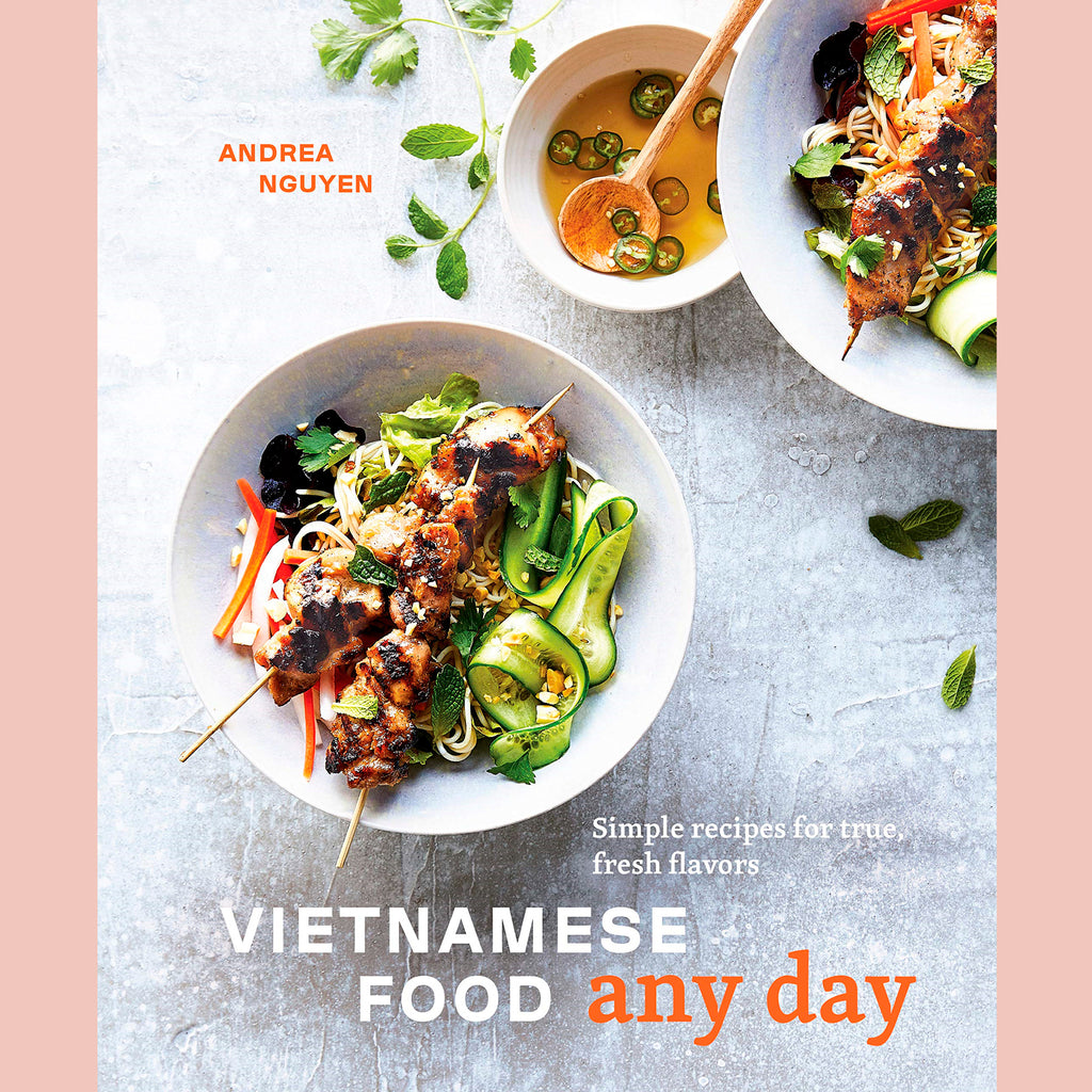 Vietnamese Food Any Day: Simple Recipes for True, Fresh Flavors (Andrea Nguyen)