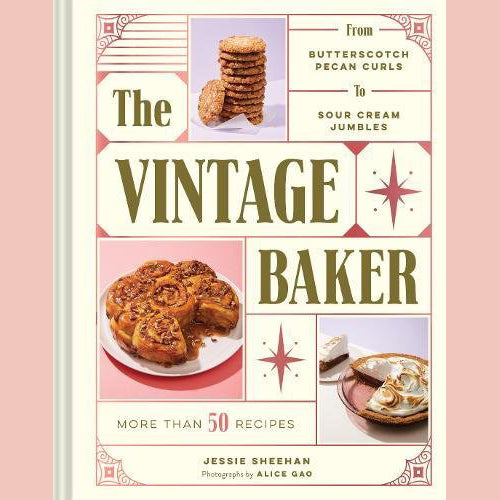 The Vintage Baker: More Than 50 Recipes from Butterscotch Pecan Curls to Sour Cream Jumbles  (Jessie Sheehan)
