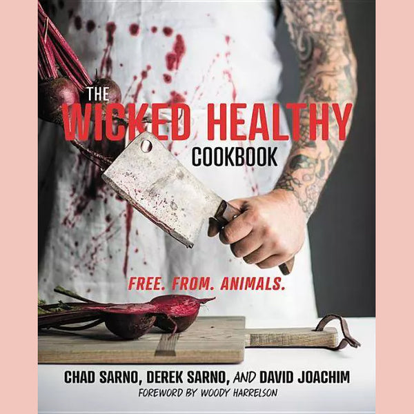 The Wicked Healthy (Chad Sarno, Derek Sarno, David Joachim)