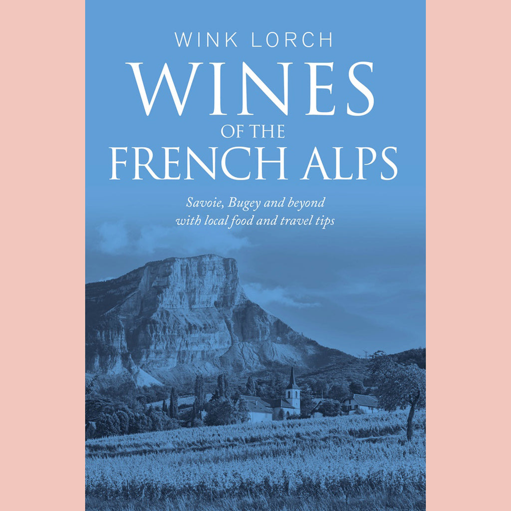 Signed Copy of Wines of the French Alps (Wink Lorch)