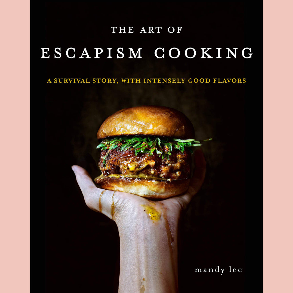 SALE: The Art of Escapism Cooking: A Survival Story, with Intensely Good Flavors (Mandy Lee)