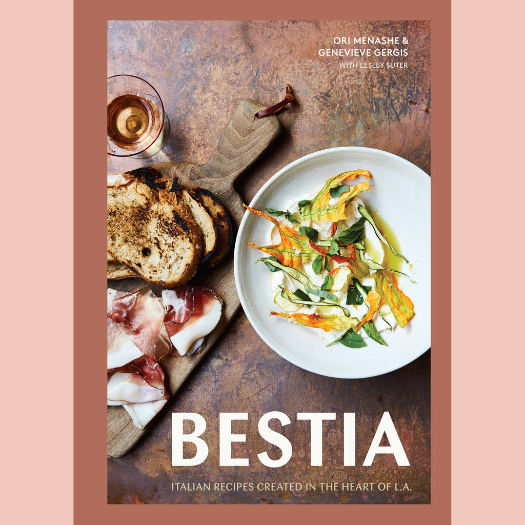 Bestia: Italian Recipes Created in the Heart of L.A. [A Cookbook] (Ori Menashe, Genevieve Gergis, Lesley Suter)