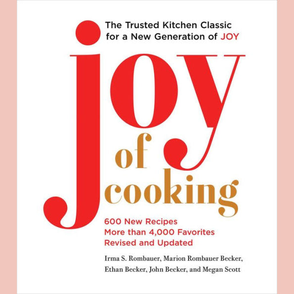 Signed Copy of Joy of Cooking: 2019 Edition Fully Revised and Updated (Irma S. Rombauer, Marion Rombauer Becker, Ethan Becker, John Becker, Megan Scott)