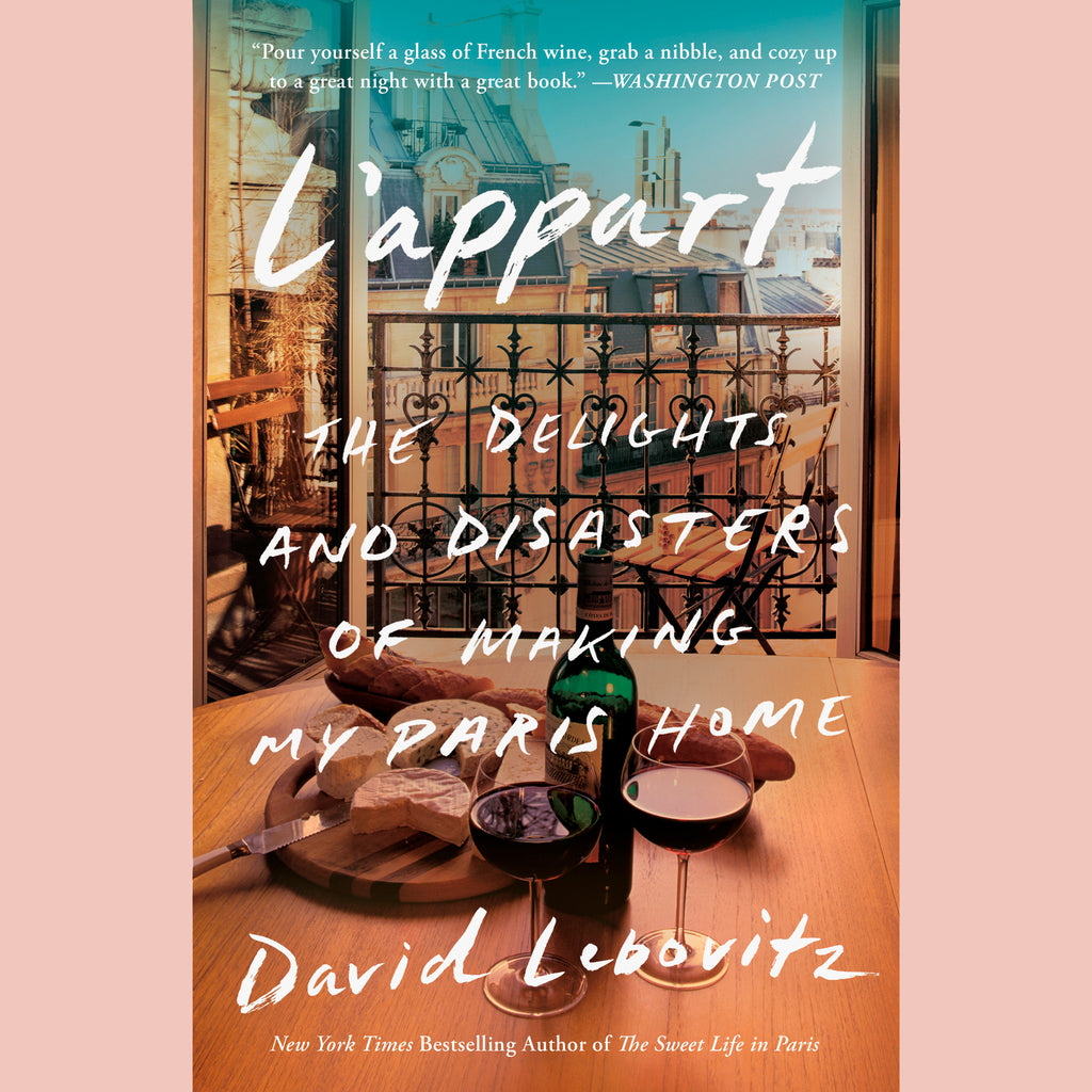 FURLOUGH: L'Appart: The Delights and Disasters of Making My Paris Home (David Lebovitz)
