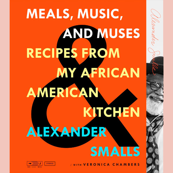 Meals, Music, and Muses: Recipes From My African American Kitchen (Alexander Smalls, Veronica Chambers)