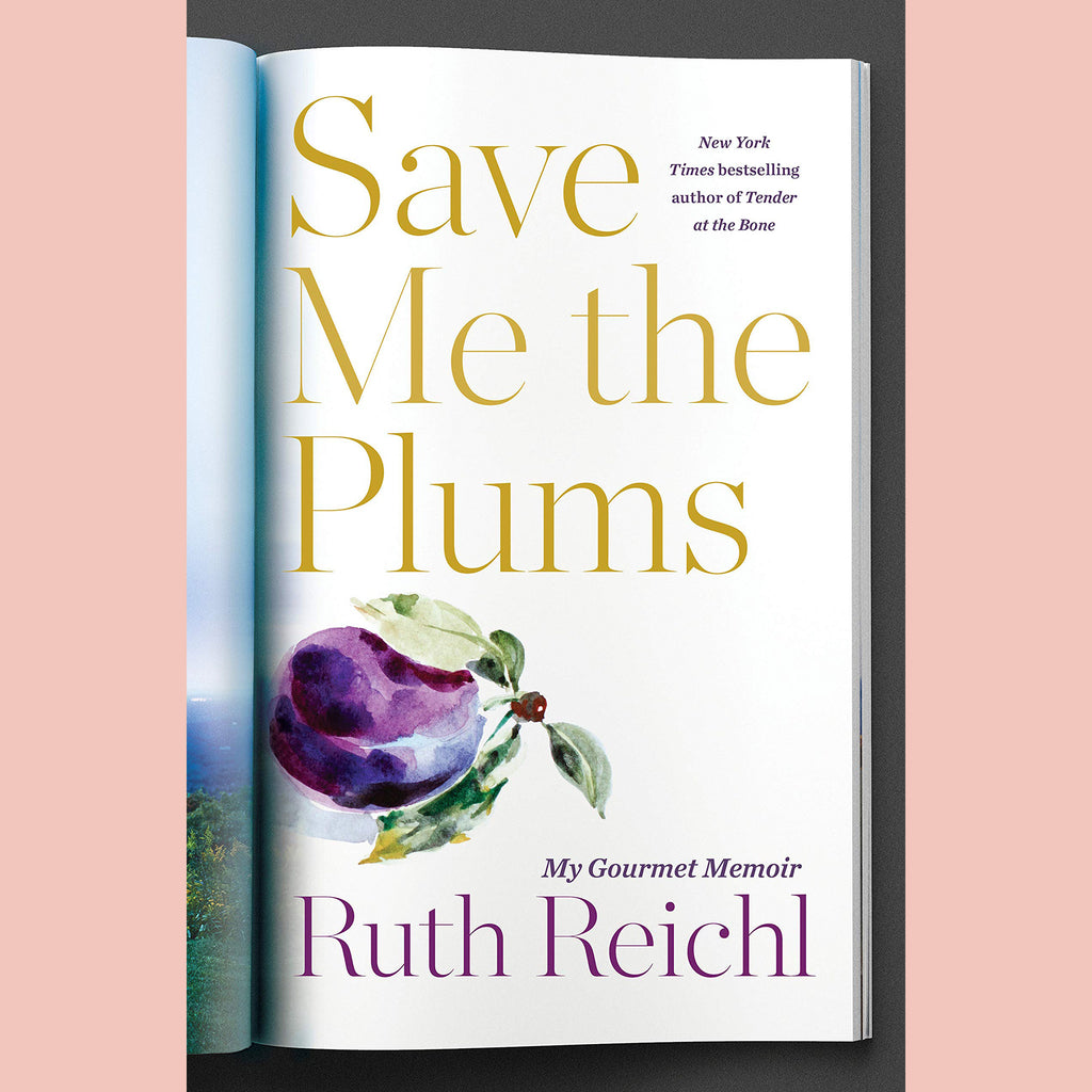 Signed copy of Save Me the Plums: My Gourmet Memoir (Ruth Reichl)