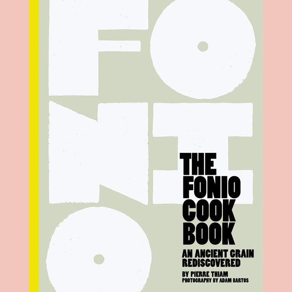 The Fonio Cookbook: An Ancient Grain Rediscovered (Pierre Thiam)