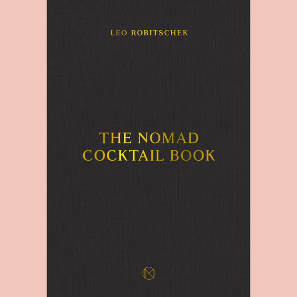 The NoMad Cocktail Book (Leo Robitschek)