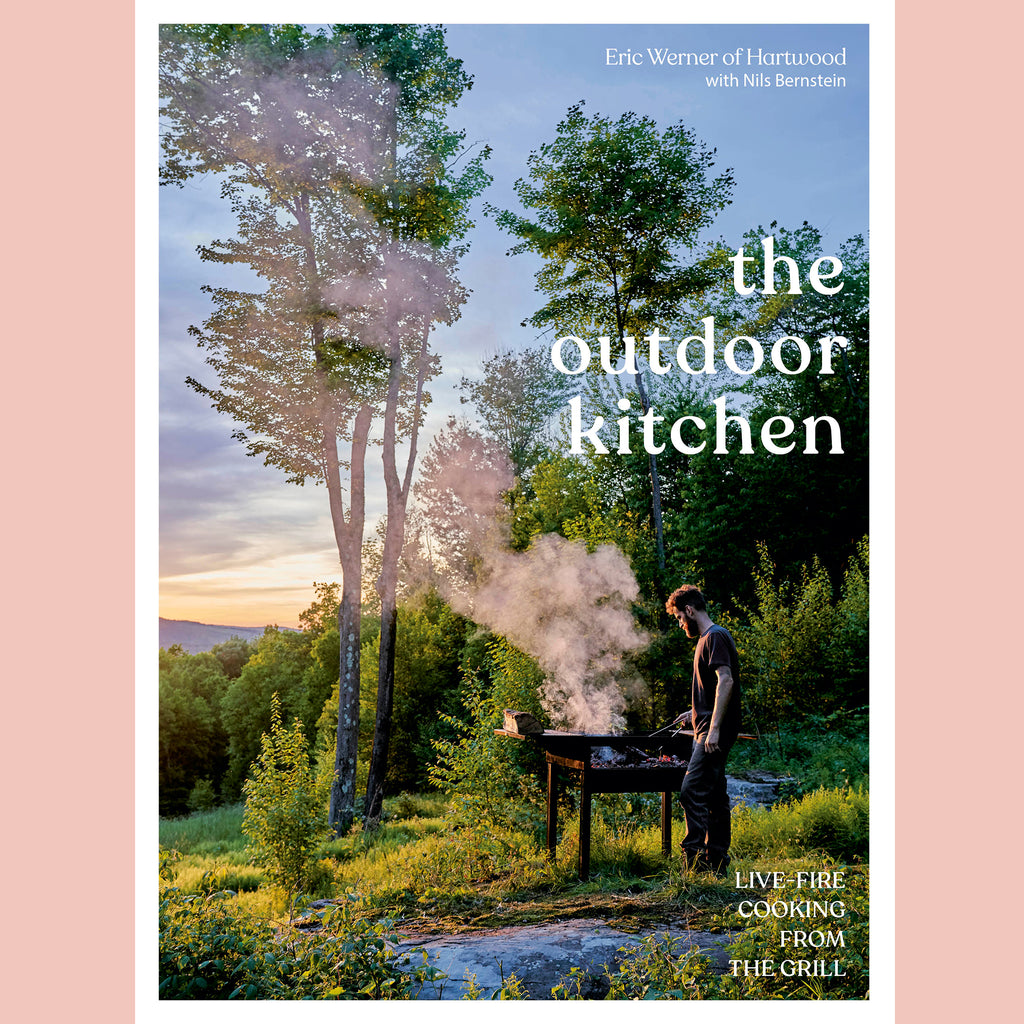 The Outdoor Kitchen: Live-Fire Cooking from the Grill (Eric Werner, Nils Bernstein)