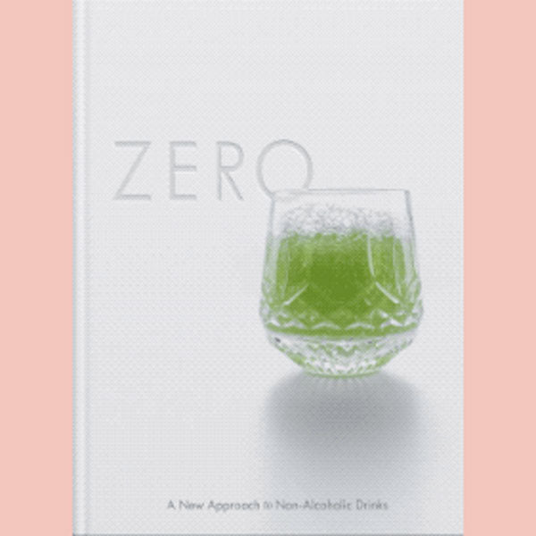 ZERO: A New Approach To Non-Alcoholic Drinks (Grant Achatz) Standard Edition