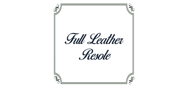 Full Leather Resole - Gaius Walks