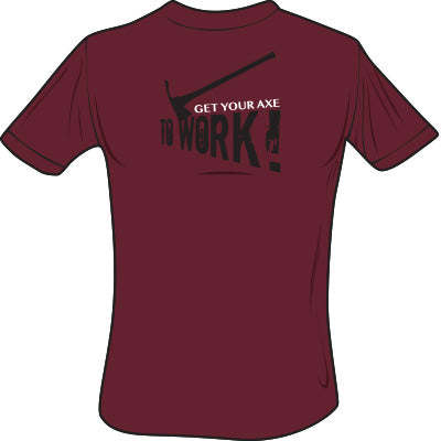 Get Your Axe To Work T-Shirt (Maroon), The Supply Cache