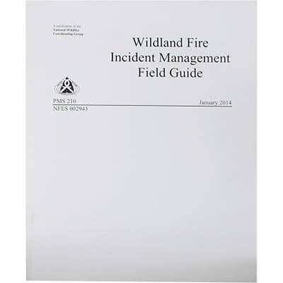 Wildland Fire Incident Management Field Guide (NFES 002943/PMS 210)