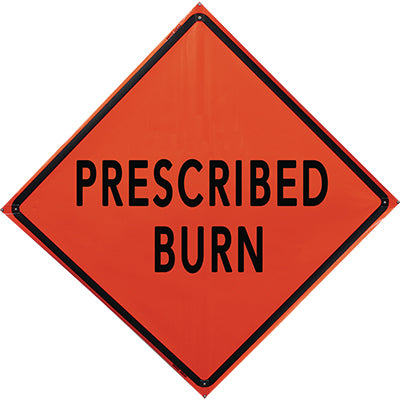 Prescribed Burn (48 Orange) Roll Up Sign, Bone Safety
