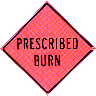 Prescribed Burn (48 Pink) Roll Up Sign, Bone Safety