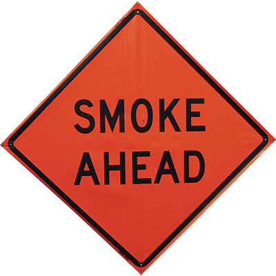 Smoke Ahead Sign, 48