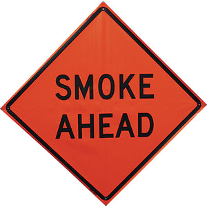 "Smoke Ahead Sign, 48"" ORANGE"