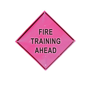 Fire Training Ahead (36 Pink) Fold & Roll Sign (Sign Only),