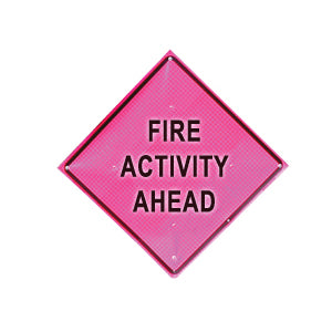 Fire Activity Ahead (36 Pink) Fold & Roll Sign (Sign Only),