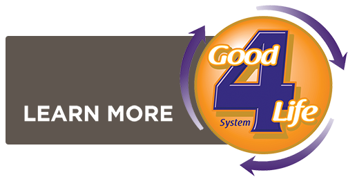 Learn More: Good 4 Life System