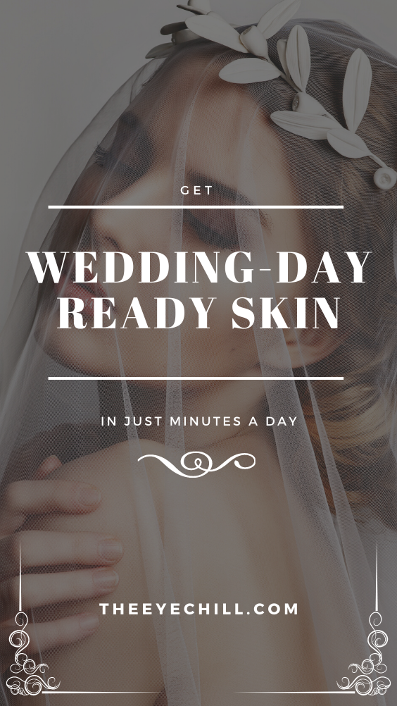 "text overlay ""get wedding-day ready skin"""