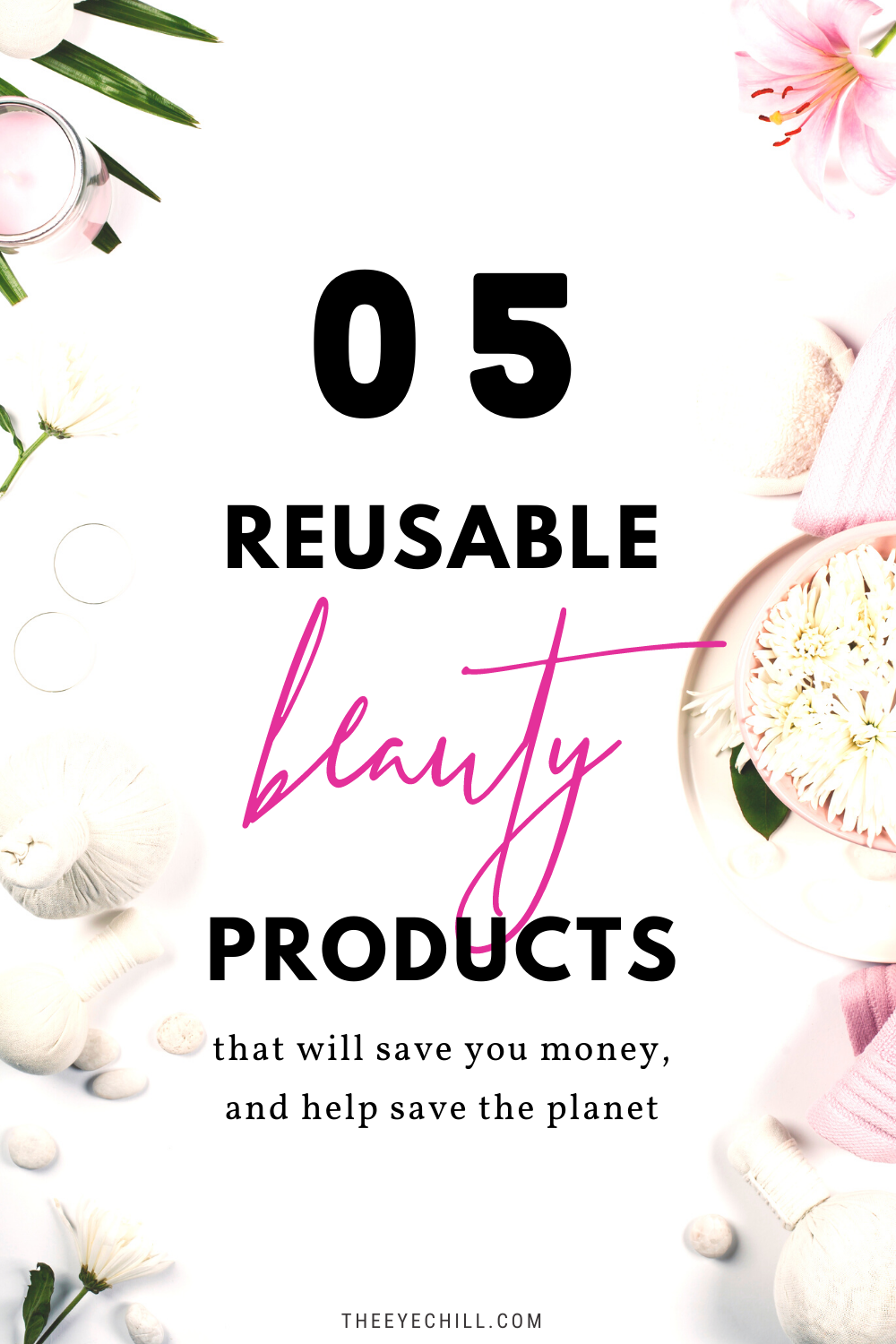 """Text overlay """"05 reusable beauty products"""""""