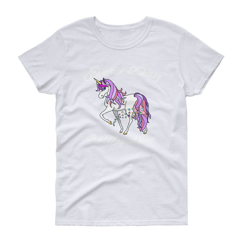 "Unicorn ""Every Day is a Magical Day"" Women's short sleeve t-shirt - Great Gift Cheer Me Up Tee"