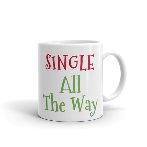 "Christmas Coffee or Tea Ceramic MUG ""Single All the Way"" Festive Funny Gift for SINGLES"