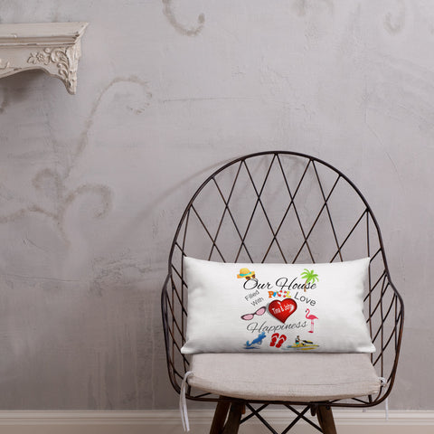 Premium Pillow Our House Filled With Love and Happiness Custom Design