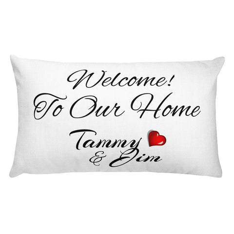 Premium Pillow - Welcome to Our Home - Make it Your Own!  Customize!