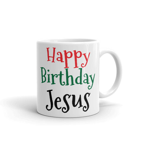 Happy Birthday Jesus Christmas Coffee, Tea, Cider or Cocoa Ceramic Mug Makes a Great Gift