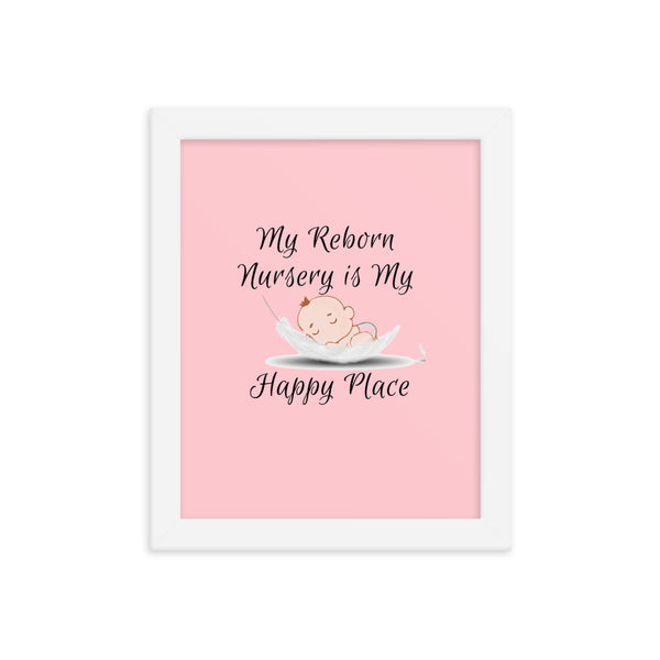 My Reborn Nursery is My Happy Place Girl Reborn Doll Framed Poster - Thoughtful Gift