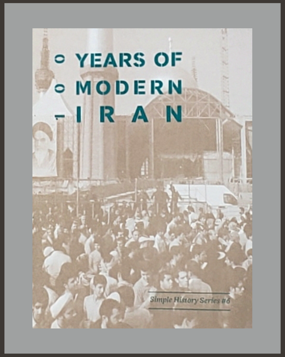 100 Years Of Modern Iran-Simple History Series #6-John Gerlach