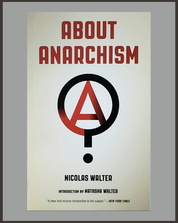 About Anarchism-Nicolas Walter