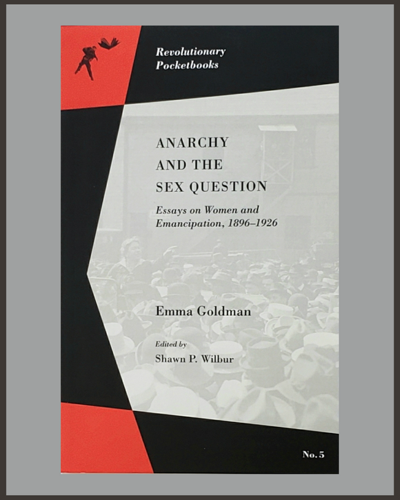 Anarchy And The Sex Question-Emma Goldman