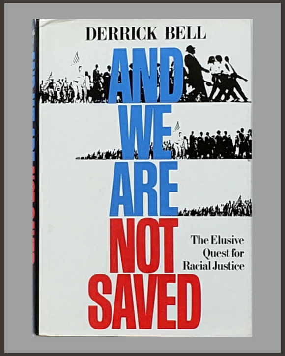 And We Are Not Saved-Derrick Bell