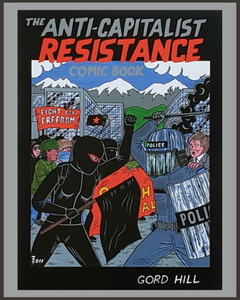 The Anti-Capitalist Resistance Comic Book-Gord Hill