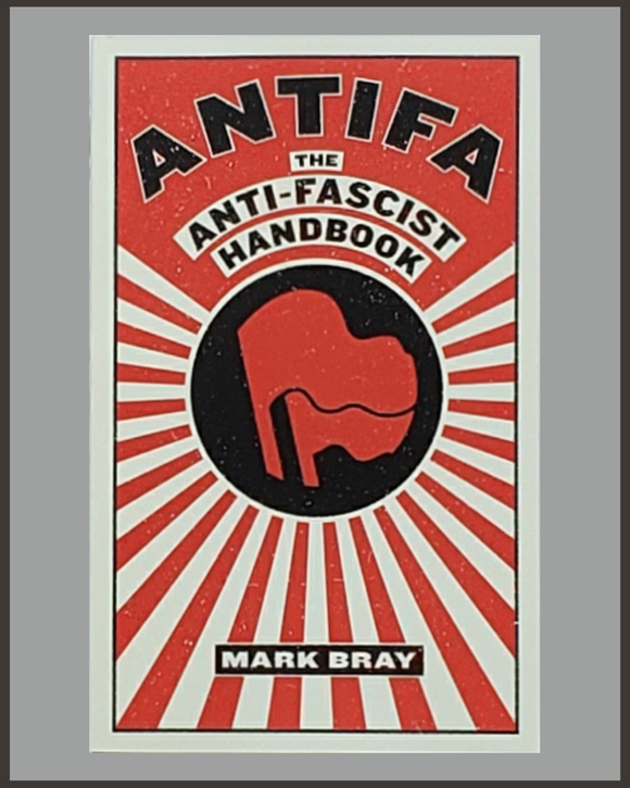 Antifa-The Anti-Fascist Handbook-Mark Bray