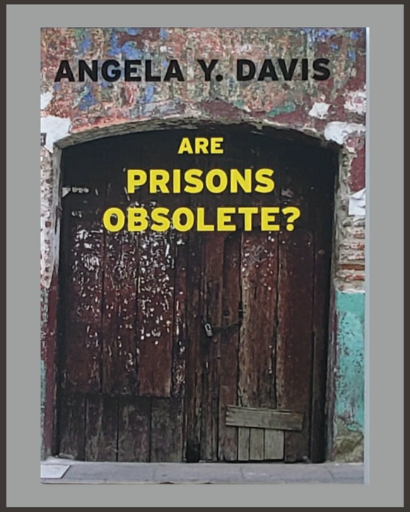 Are Prisons Obsolete?-Angela Y. Davis