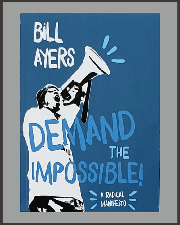 Demand The Impossible-Bill Ayers